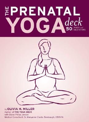 The Prenatal Yoga Deck: 50 Poses and Meditations, Miller, Olivia H.