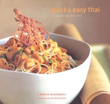 Image for Quick & Easy Thai: 70 Everyday Recipes