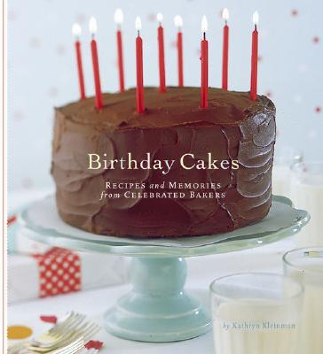 Image for Birthday Cakes Recipes and Memories from Celebrated Bakers