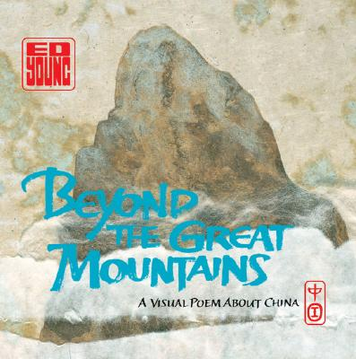 Image for Beyond the Great Mountains: A Visual Poem About China