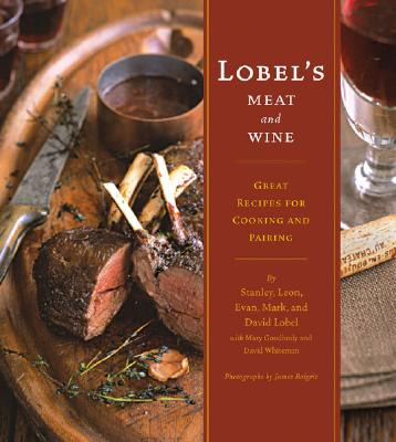 Image for LOBEL'S MEAT AND WINE: Great Recipes for Cooking