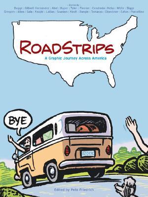 Roadstrips: A Graphic Journey across America, Friedrich, Pete