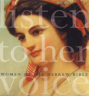 Image for Listen to Her Voice: Women of the Hebrew Bible