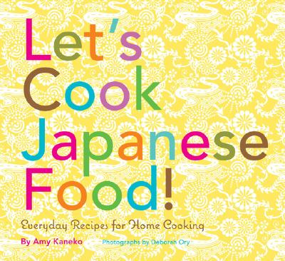 Image for Let's Cook Japanese Food!: Everyday Recipes for Home Cooking