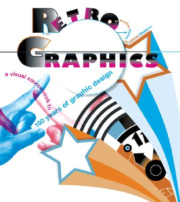 Image for Retro Graphics: A Visual Sourcebook to 100 Years of Graphic Design