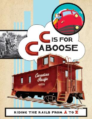 Image for C is for Caboose