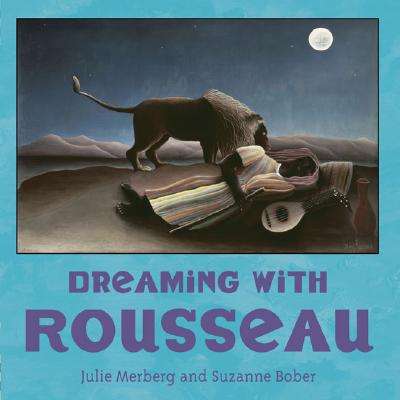 Dreaming with Rousseau (Mini Masters), Julie Merberg, Suzanne Bober