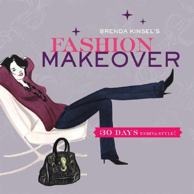 Brenda Kinsel's Fashion Makeover: 30 Days to Diva Style!, Brenda Kinsel