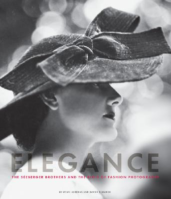 Image for Elegance: The Seeberger Brothers and the Birth of Fashion Photography