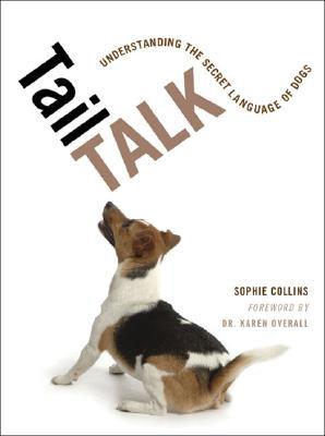 Tail Talk: Understanding the Secret Language of Dogs