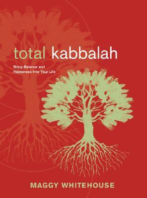 Image for Total Kabbalah: Bring Balance and Happiness into Your life