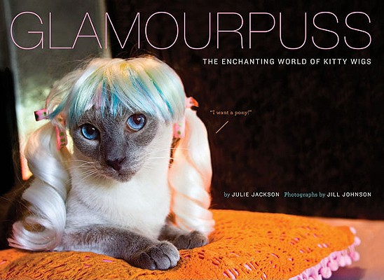 Image for Glamourpuss: The Enchanting World of Kitty Wigs