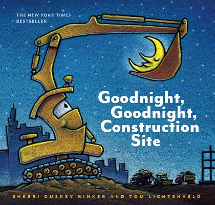 Goodnight, Goodnight Construction Site, Sherri Duskey Rinker