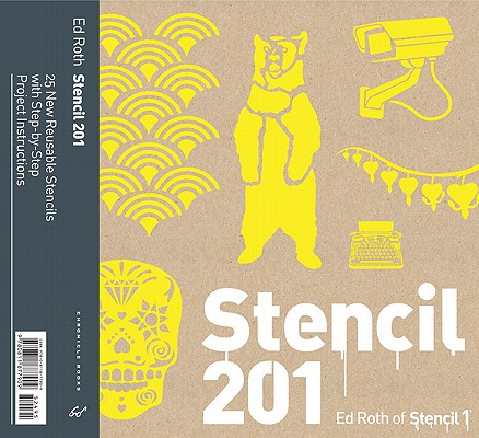 Stencil 201: 25 New Reusable Stencils with Step-by-Step Project Instructions, Ed Roth