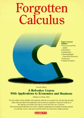 Image for Forgotten Calculus: A Refresher Course with Applications to Economics and Business