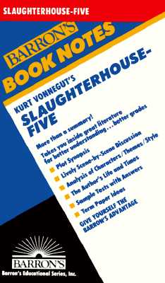 SLAUGHTERHOUSE-FIVE BOOK NOTES, BARRON - VONNEGUT, KURT