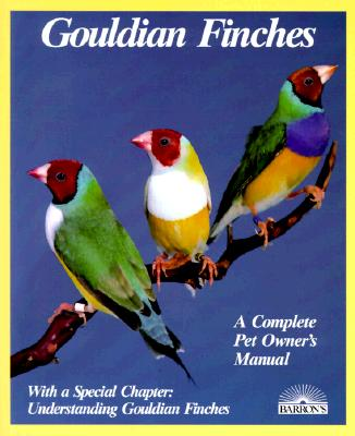 Image for Gouldian Finches: Everything About Purchase, Housing, Care, Nutrition, Breeding, and Diseases