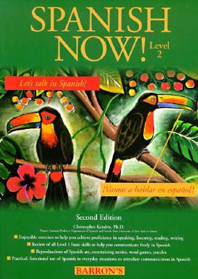 Spanish Now! Level 2, Kendris Ph.D., Christopher
