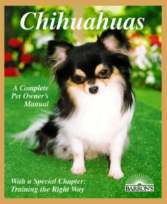 Image for CHIHUAHUAS A COMPLETE PET OWNER'S MANUAL