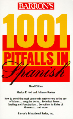 1001 Pitfalls in Spanish (1001 Pitfalls Series), Holt, Marion P.; Dueber, Julianne