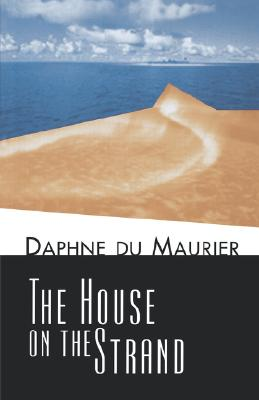The House on the Strand, du Maurier, Daphne