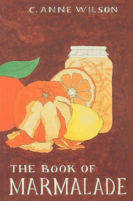 The Book of Marmalade, Wilson, C. Anne