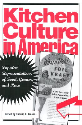 Image for Kitchen Culture in America: Popular Representations of Food, Gender, and Race