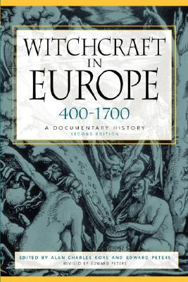 Image for Witchcraft in Europe, 400-1700: A Documentary History (Middle Ages Series)