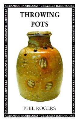Image for Throwing Pots (Ceramics Handbooks)