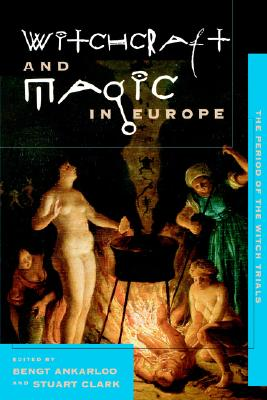 Image for Witchcraft and Magic in Europe: The Period of the Witch Trials (Witchcraft and Magic in Europe)