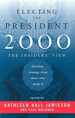 Image for Electing the President, 2000: The Insiders' View