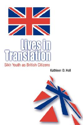 Image for Lives in Translation: Sikh Youth as British Citizens
