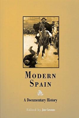 Modern Spain: A Documentary History