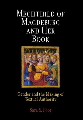 Image for Mechthild of Magdeburg and Her Book: Gender and the Making of Textual Authority (The Middle Ages Series)