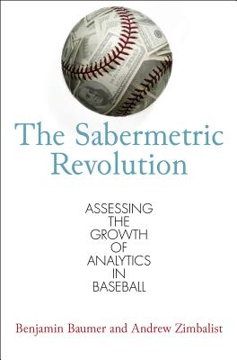 Image for Sabermetric Revolution: Assessing the Growth of Analytics in Baseball