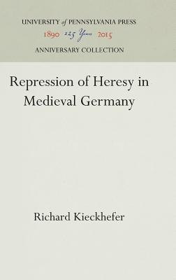 Image for Repression of Heresy in Medieval Germany (Middle Ages Series) First Edition