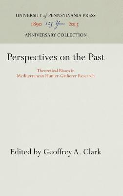 Image for Perspectives on the Past: Theoretical Biases in Mediterranean Hunter-Gatherer Research