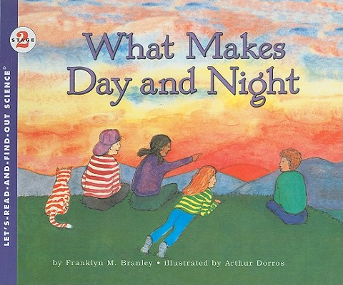 Image for What Makes Day and Night (Let's-Read-And-Find-Out Science: Stage 2 (Pb))