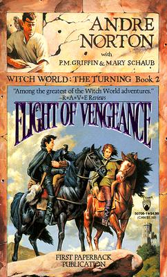 Flight of Vengeance (Witch World: The Turning), ANDRE NORTON, P. M. GRIFFIN