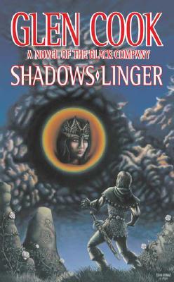 Shadows Linger: A Novel of the Black Company (The Second Chronicle of The Black Company), Cook, Glen