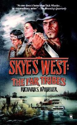 The Far Tribes (Skye's West), Richard S. Wheeler