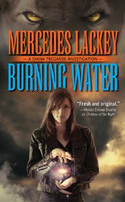 Burning Water (Diana Tregarde Investigation), Mercedes Lackey