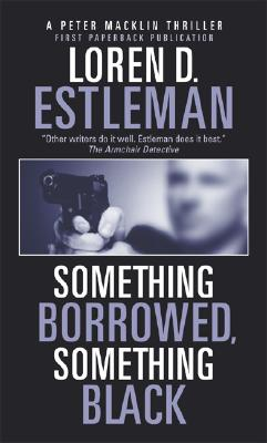 Something Borrowed, Something Black, Estleman, Loren D.