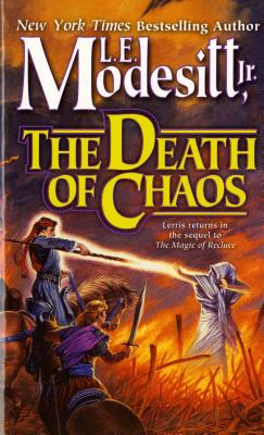 The Death of Chaos (Saga of Recluce), L. E. Modesitt Jr.