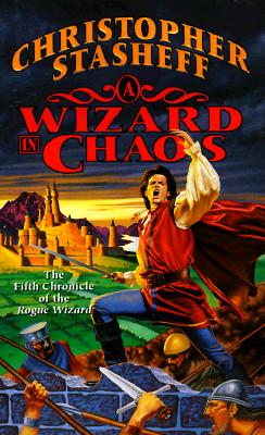 Image for A Wizard In Chaos: The Fifth Chronicle of the Rogue Wizard (Chronicles of the Rogue Wizard)