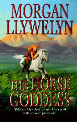 Image for The Horse Goddess (Celtic World of Morgan Llywelyn)