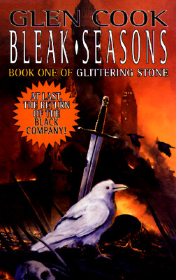 Bleak Seasons: Book One of the Glittering Stone (Chronicles of The Black Company), Glen Cook