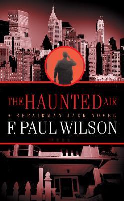 The Haunted Air : Repairman Jack (Repairman Jack), F. Paul Wilson