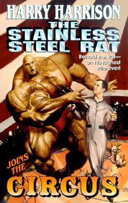 The Stainless Steel Rat Joins The Circus (Stainless Steel Rat Books), Harrison, Harry