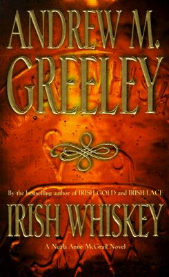 Irish Whiskey: A Nuala Anne McGrail Novel, Greeley, Andrew M.